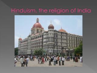 Hinduism, the religion of India