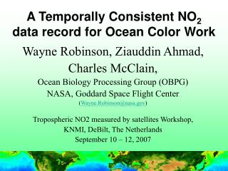 A Temporally Consistent NO 2  data record for Ocean Color Work