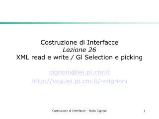 Costruzione di Interfacce Lezione 26  XML read e write  /  Gl Selection e picking