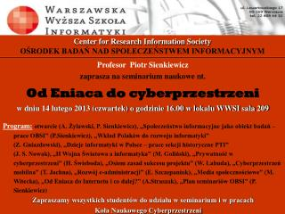 Center for Research Information Society OŚRODEK BADAŃ NAD SPOŁECZEŃSTWEM INFORMACYJNYM