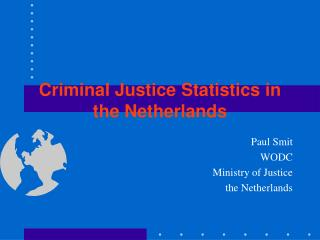 Criminal Justice Statistics in the Netherlands
