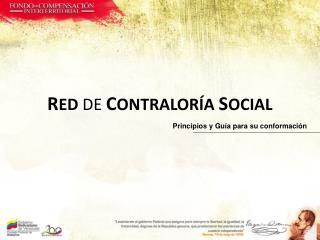 R ED  DE C ONTRALOR�A  S OCIAL