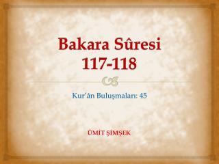 Bakara  Sûresi 117-118