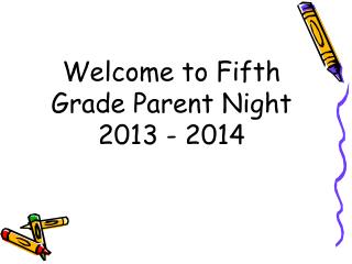 Welcome to Fifth Grade Parent Night 2013 - 2014