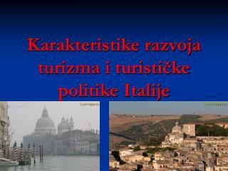 Karakteristike razvoja turizma i turističke politike Italije