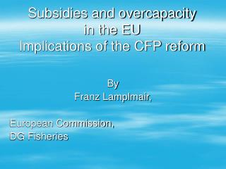 Subsidies and overcapacity in the EU Implications of the CFP reform