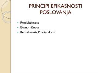 PRINCIPI EFIKASNOSTI POSLOVANJA