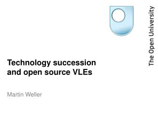 Technology succession and open source VLEs