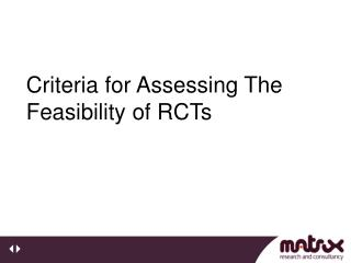Criteria for Assessing The Feasibility of RCTs