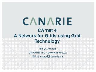 CA*net 4  A Network for Grids using Grid Technology