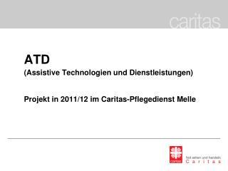 ATD  ( Assistive  Technologien und Dienstleistungen)