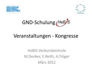 GND-Schulung HeBIS Veranstaltungen - Kongresse