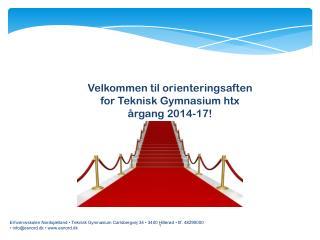 Velkommen til orienteringsaften for Teknisk Gymnasium htx  årgang 2014-17!