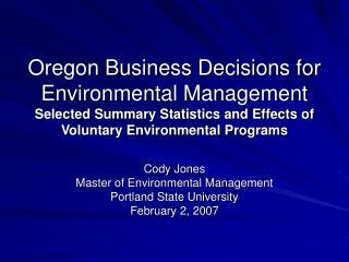 Cody Jones Master of Environmental Management Portland State University February 2, 2007