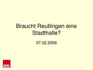 Braucht Reutlingen eine Stadthalle?
