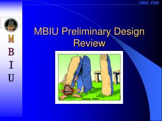 MBIU Preliminary Design Review