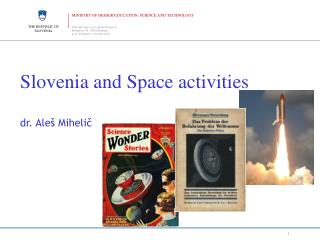 Slovenia and Space activities dr. Aleš Mihel ič
