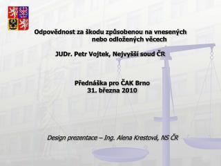 P?edn�ka pro ?AK Brno  31. b?ezna 2010 Design prezentace � Ing. Alena Krestov�, NS ?R