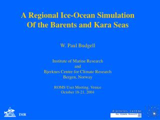 A Regional Ice-Ocean Simulation Of the Barents and Kara Seas W. Paul Budgell