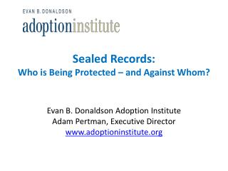Sealed Records: Who is Being Protected � and Against Whom?