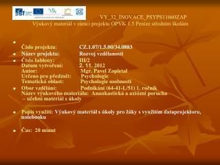 VY_32_INOVACE_PSYPS11660ZAP Výukový materiál v rámci projektu OPVK 1.5 Peníze středním školám