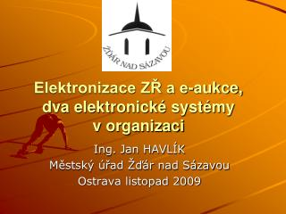 Elektronizace ZŘ a e-aukce, dva elektronické systémy vorganizaci