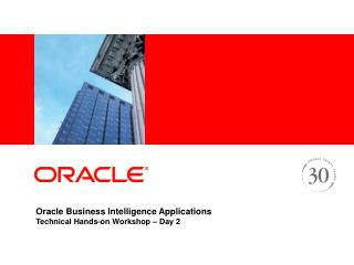 Oracle Business Intelligence Applications Technical Hands-on Workshop – Day 2