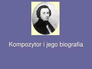 Kompozytor i jego biografia