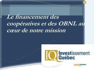 Le financement des coopératives et des OBNL au cœur de notre mission