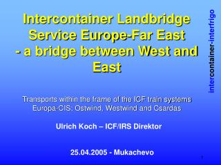 Intercontainer Landbridge Service Europe-Far East  - a bridge between West and East
