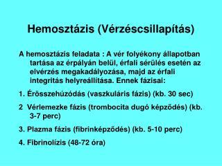 Hemosztázis (Vérzéscsillapítás)