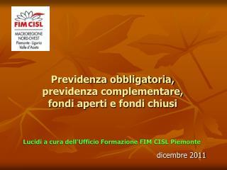 Previdenza obbligatoria, previdenza complementare, fondi aperti e fondi chiusi