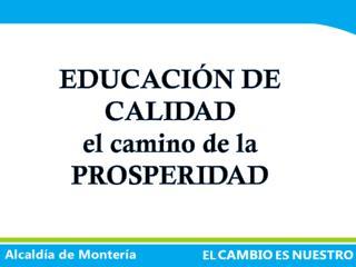 EDUCACIÓN DE CALIDAD el camino de la PROSPERIDAD