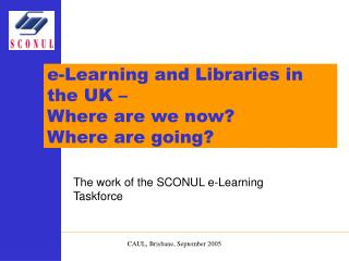 The work of the SCONUL e-Learning Taskforce