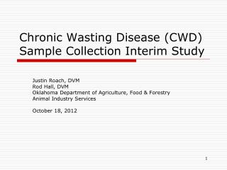 Chronic Wasting Disease (CWD)  Sample Collection Interim Study
