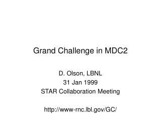 Grand Challenge in MDC2