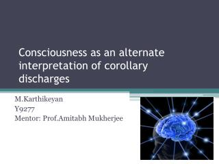Consciousness as an alternate interpretation of corollary discharges