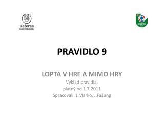 PRAVIDLO 9