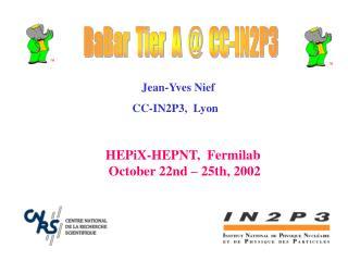 Jean-Yves Nief CC-IN2P3,  Lyon