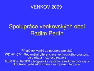 Spolupr�ce venkovsk�ch obc� Radim Perl�n