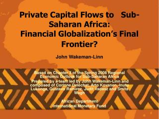 Private Capital Flows to   Sub-Saharan Africa:  Financial Globalization s Final Frontier