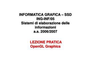 INFORMATICA GRAFICA – SSD ING-INF/05  Sistemi di elaborazione delle informazioni a.a. 2006/2007