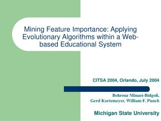 Mining Feature Importance: Applying Evolutionary Algorithms within a Web-based Educational System