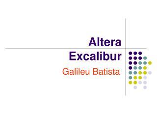 Altera  Excalibur