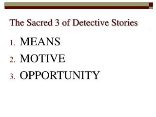 The Sacred 3 of Detective Stories