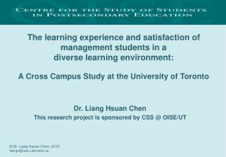 Dr. Liang Hsuan Chen This research project is sponsored by CSS @ OISE/UT