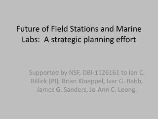 Future of Field Stations and Marine Labs:  A strategic planning effort