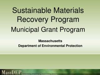 Sustainable Materials Recovery Program Municipal Grant Program