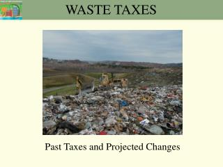 WASTE TAXES