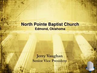 North Pointe Baptist Church Edmond, Oklahoma